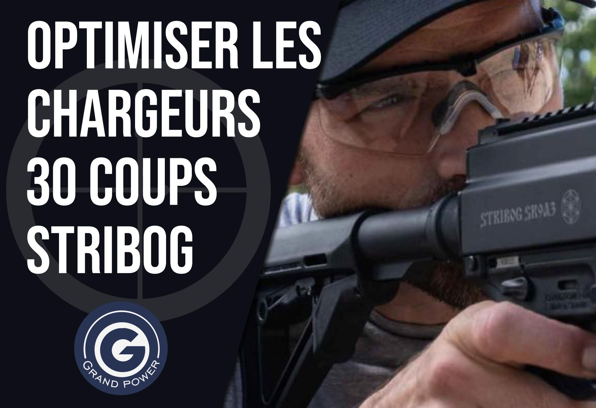 Read more about the article Comment optimiser les chargeurs 30 coups Stribog